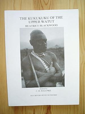 The Kukukuku of the Upper Watut: Blackwood, Beatrice [Hallpike,
