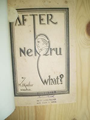 After Nehru What? [bound together with 8 other books & pamphlets concerning Indian politics ca....