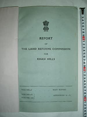 Report of the Land Reforms Commission for Khasi Hills: Meghalaya, Government, Land Reforms ...