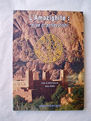 L' Amazighite: Bilan et perspectives. Actes du: Kich, Aziz; editor: