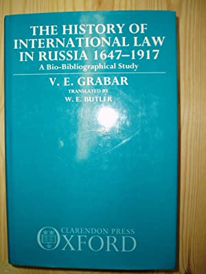 The History of International Law in Russia 1647-1917. A Bio-Bibliographical Study: Grabar, V.E.
