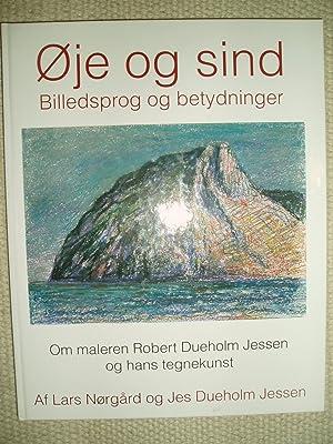 Øje og sind : billedsprog og betydninger : om maleren Robert Dueholm Jessen og hans tegnekunst: ...