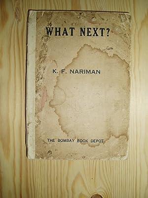 What Next?: Nariman, K[hurshed] F[ramji]