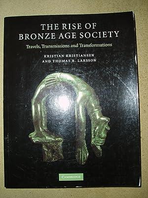The Rise of Bronze Age Society : Kristiansen, Kristian ;