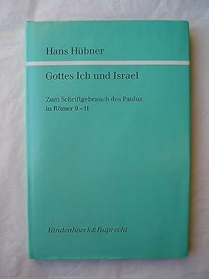 Gottes Ich und Israel : Zum Schriftgebrauch des Paulus in Römer 9-11: Hübner, Hans