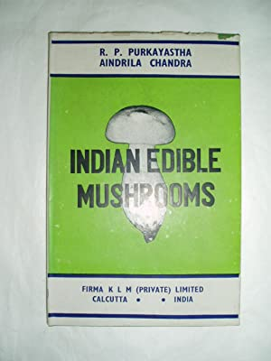 Indian Edible Mushrooms: Purkayastha, R.P. and
