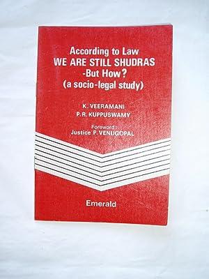According to Law We Are Still Shudras: Veeramani, K. &