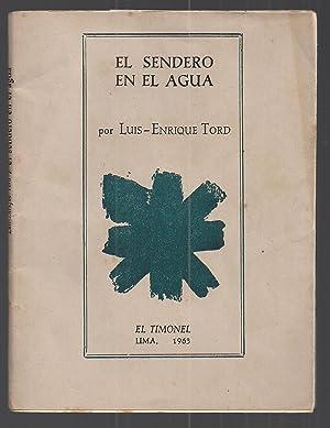 El Sendero En El Agua: Luis Enrique Tord