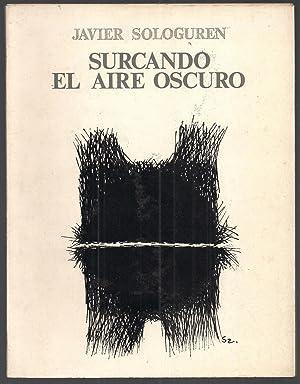 Surcando El Aire Oscuro: Javier Sologuren