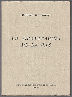 La Gravitación De La Paz: Mariano H. Cornejo