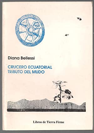 Crucero Ecuatorial. Tributo Del Mundo: Diana Bellessi