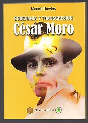 Soberanía y Transgresión : César Moro: Mariela Dreyfus