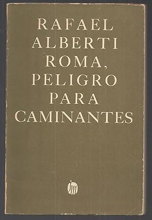 Roma, Peligro Para Caminantes: Rafael Alberti