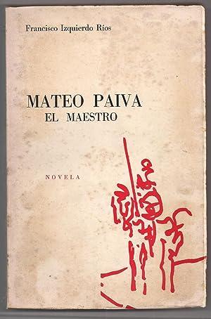 Mateo Paiva El Maestro: Francisco Izquierdo Ríos