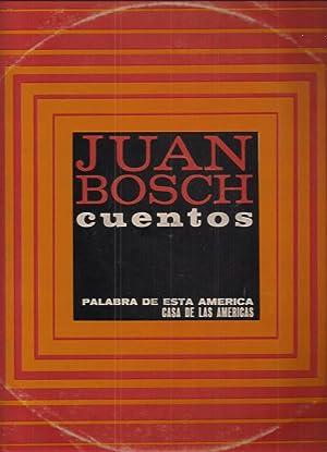 Disco LP. Juan Bosch Cuentos. Palabra De Esta América.: Juan Bosch