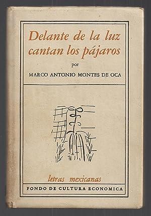 Delante De La Luz Cantan Los Pájaros: Marco Antonio Montes De Oca