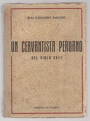 Un Cervantista Peruano Del Siglo XVIII: Blas Caballero Sánchez