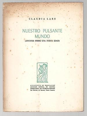 Nuestro Pulsante Mundo ( Apuntes Sobre Una Nueva Edad ): Claudia Lars