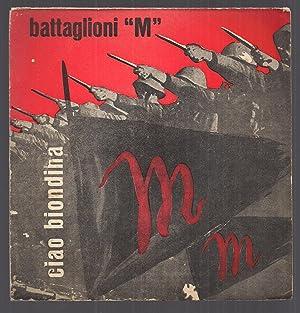 "Ciao Biondina. Battaglioni ""M"". Vinile 45 Giri."