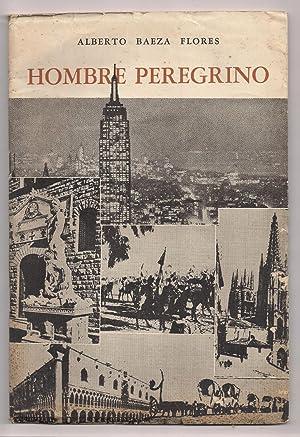 Hombre Peregrino: Alberto Baeza Flores