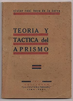Teoría y Táctica Del Aprismo: Haya De La Torre, Victor Raúl