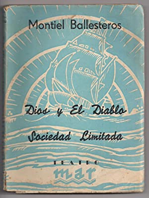Dios y El Diablo Sociedad Limitada: Montiel Ballesteros