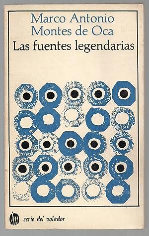 Las Fuentes Legendarias: Marco Antonio Montes