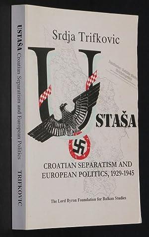 Ustasa: Croatian separatism and European politics, 1929-1945: Trifkovic, Srdja