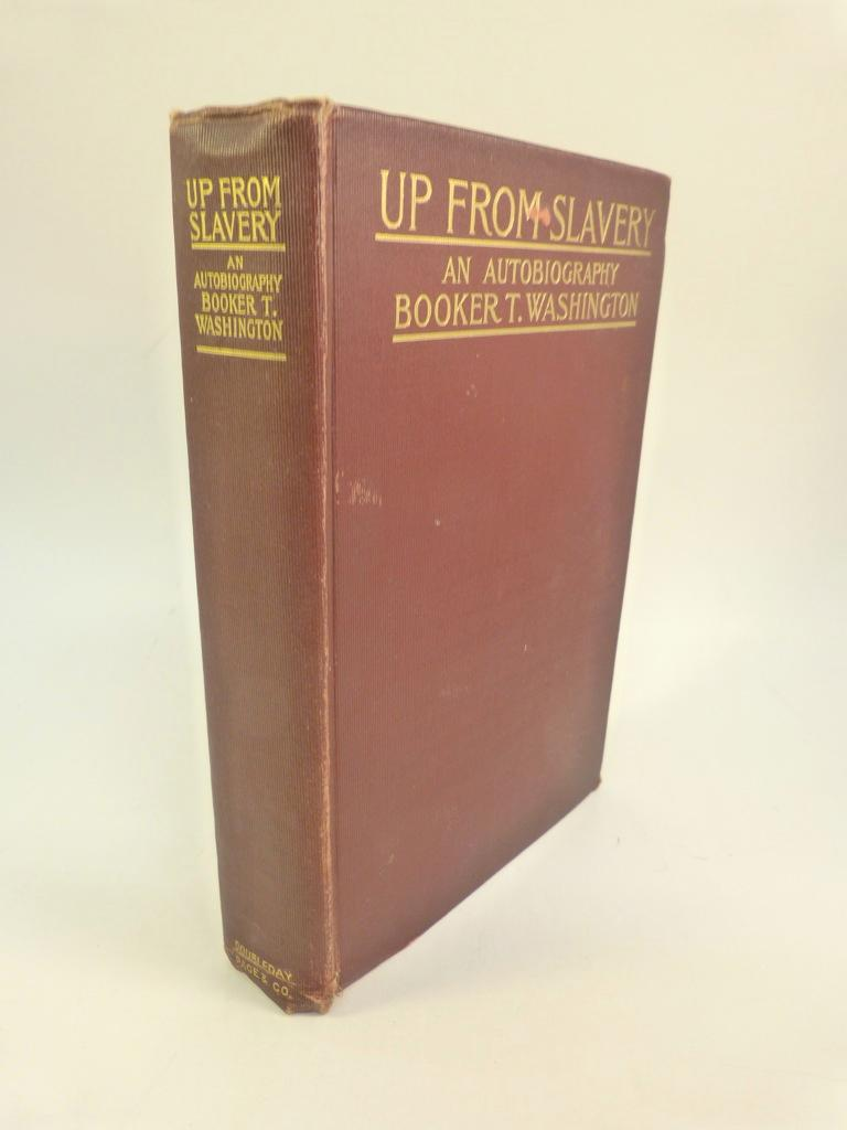UP FROM SLAVERY: AN AUTOBIOGRAPHY: Washington, Booker T.