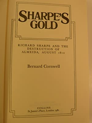 SHARPE'S GOLD : RICHARD SHARPE AND THE DESTRUCTION OF ALMEIDA, AUGUST 1810: Cornwell, Bernard