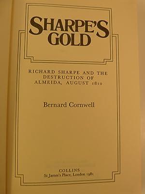 SHARPE'S GOLD : RICHARD SHARPE AND THE DESTRUCTION OF ALMEIDA, AUGUST 1810: Cornwell, Bernard