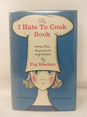 THE I HATE TO COOK BOOK: BRACKEN, PEG