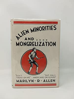 ALIEN MINORITIES AND MONGRELIZATION: Allen, Marilyn R.(Miss)