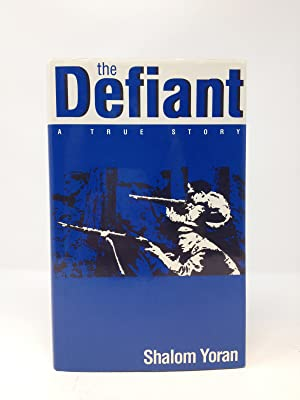 THE DEFIANT: A TRUE STORY (Signed)