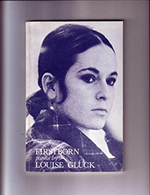 FIRSTBORN (Signed): Gluck, Louise