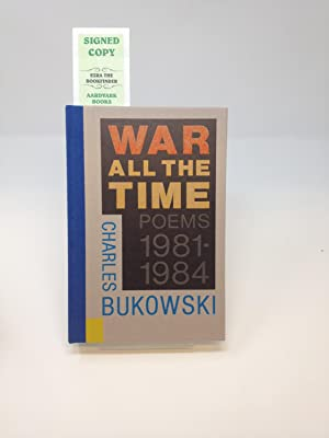 WAR ALL THE TIME : POEMS 1981-1984; (First Edition, Hardcover, Numbered and Signed Issue): Bukowski...