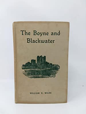 THE BEAUTIES OF THE BOYNE AND ITS TRIBUTARY THE BLACKWATER: Wilde, William R.