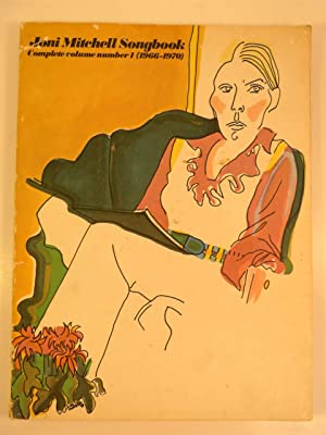 JONI MITCHELL SONGBOOK : COMPLETE VOLUME NUMBER I (1966-1970): No. Author