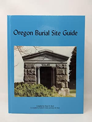 OREGON BURIAL SITE GUIDE: Byrd, Dean H., Stanley R. Clarke and Janice M. Healy