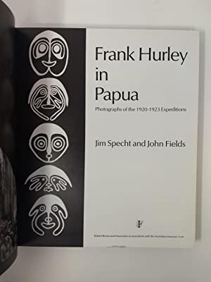 FRANK HURLEY IN PAPUA : PHOTOGRAPHS OF THE 1920-1923 EXPEDITIONS: Specht, Jim and John Fields