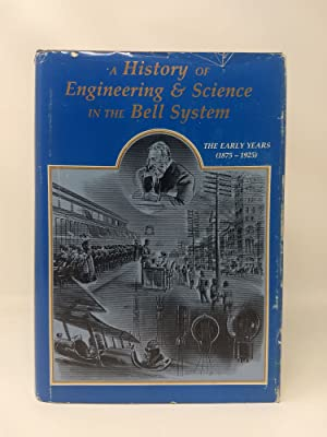 A HISTORY OF ENGINEERING AND SCIENCE IN THE BELL SYSTEM: SWITCHING TECHNOLOGY (1875-1925): Joel, ...