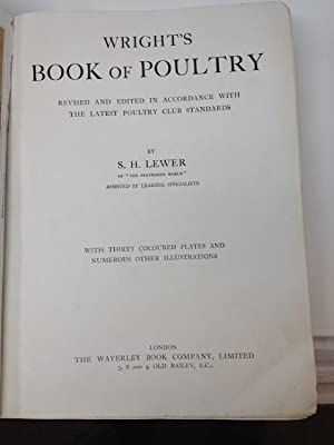 WRIGHT'S BOOK OF POULTRY (REVISED AND EDITED IN ACCORDANCE WITH THE LATEST POULTY CLUB ...