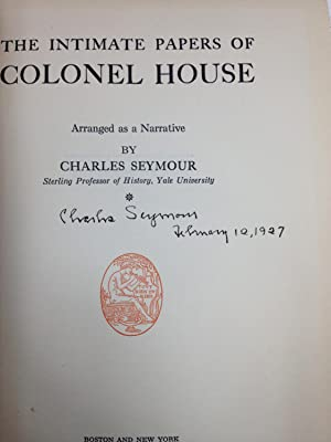 THE INTIMATE PAPERS OF COLONEL HOUSE ARRANGED AS A NARRATIVE (4 VOLUMES) SIGNED: Seymour, Charles (...