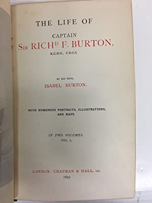 THE LIFE OF CAPTAIN SIR RICHARD F. BURTON (2 Vols., Complete); With Numerous Portraits, ...