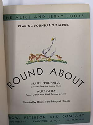 THE ALICE AND JERRY BOOKS: ROUND ABOUT: O'Donnell, Mabel and Alice Carey