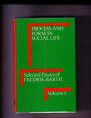 SELECTED ESSAYS OF FREDRIK BARTH (2 VOLUMES); VOLUME I: PROCESS AND FORM IN SOCIAL LIFE; VOLUME II:...