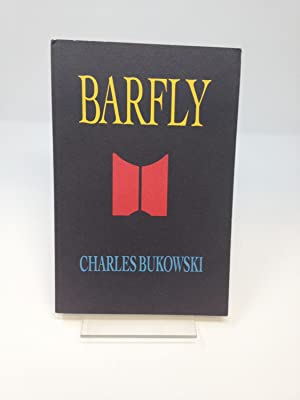 BARFLY : THE CONTINUING SAGA OF HENRY CHINASKI: Bukowski, Charles
