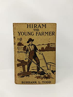 HIRAM THE YOUNG FARMER OR MAKING THE SOIL PAY (BACK TO THE SOIL SERIES)