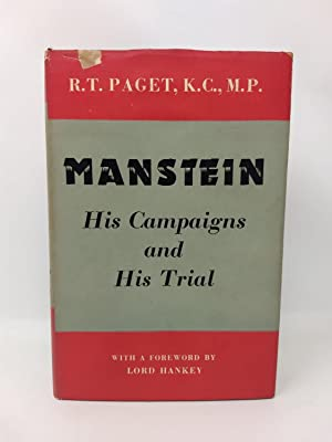 MANSTEIN : HIS CAMPAIGNS AND HIS TRIAL: Paget, R.T.