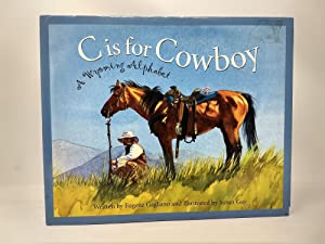 C IS FOR COWBOY : A WYOMING ALPHABET (SIGNED)